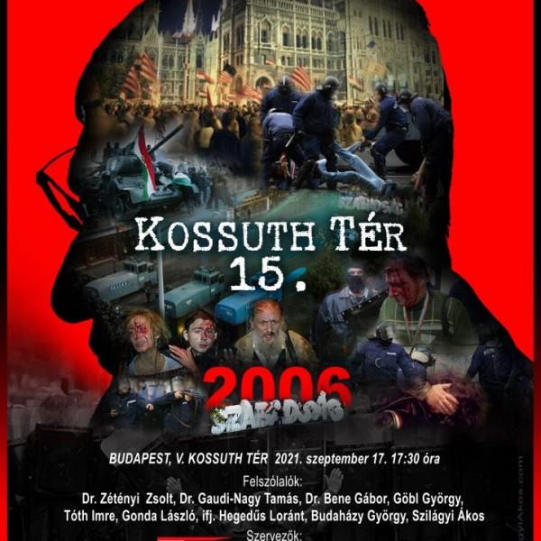 Nemzeti megemlékezés a budapesti Kossuth téren a 2006 őszi népfelkelés és a rendőrterror 15. évfordulóján